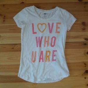 "Old Navy ""love who you are"" tee  Sz 6-7"